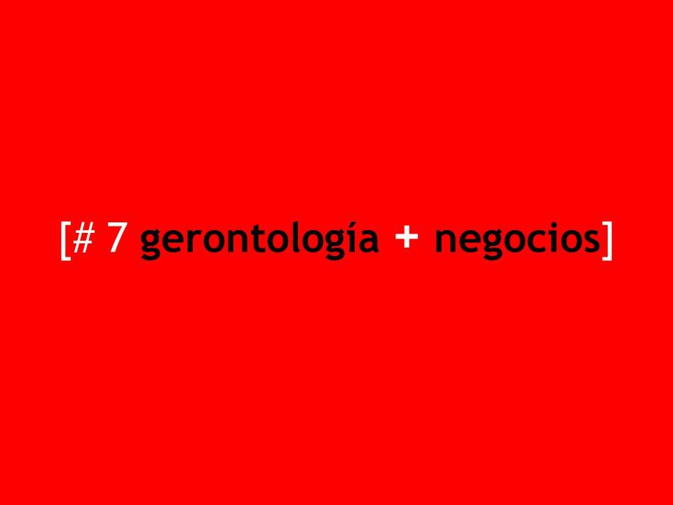 [# 7 gerontología + negocios]
